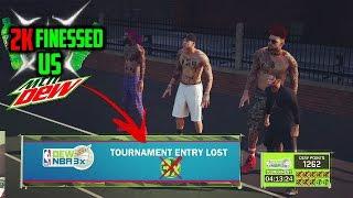 2K finessed us from winning the Mountain Dew tournament.