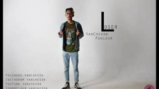 Van Chesda Loser (អ្នកចាញ់) FT Punleur Official Audio