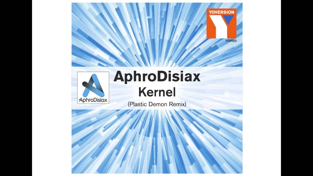 Download AphroDisiax - Kernel (Plastic Demon Remix)