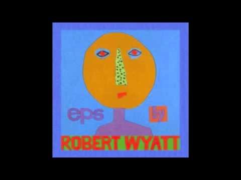 Robert Wyatt ~ 'Round Midnight