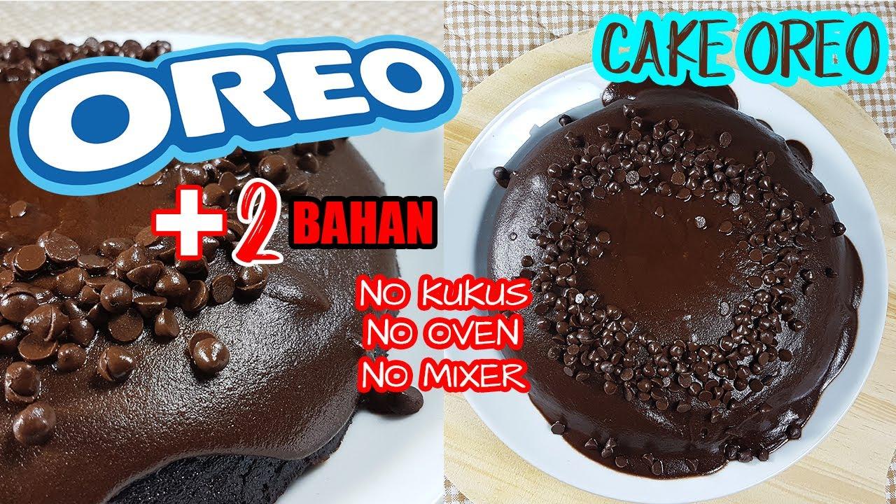 CAKE OREO 3 BAHAN || NO KUKUS || NO OVEN | NO MIXER ...