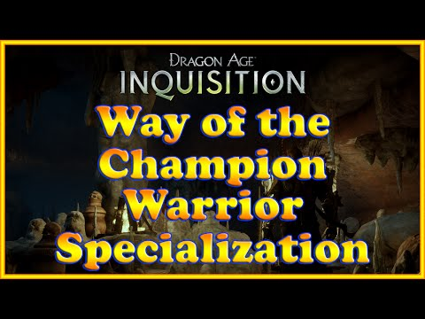 Dragon Age: Inquisition - Way of the Champion - Warrior Specialization