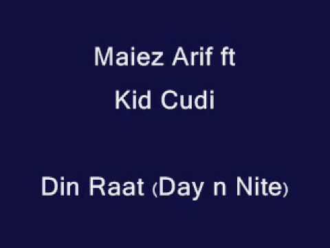 Maiez Arif ft Kid Cudi - Din Raat (Day n Nite)