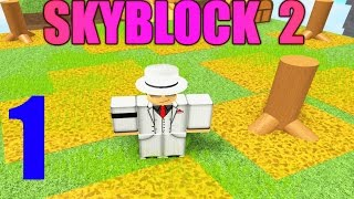 [ROBLOX: Skyblock 2] - Lets Play Ep 1 - BUILDING OUR FIRST ISLAND!