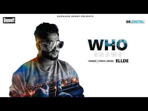 WHO KNOWS: ELLDE FAZILKA (Official Song) |Latest Punjabi Song 2019 | Badnaam Group