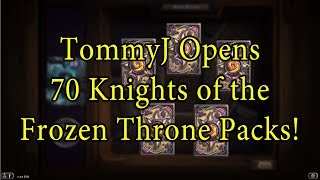 TommyJ Opens 70 Knights of the Frozen Throne Packs!