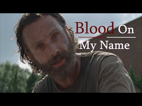 The Walking Dead || Blood On My Name
