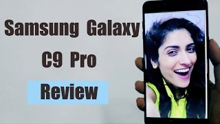 Samsung Galaxy C9 Pro (black) Review, Build quality, Design, Camera, Software and hardware Specs