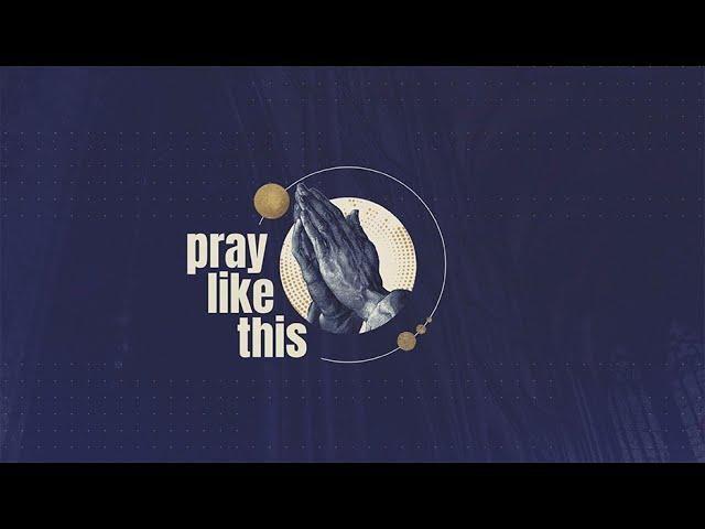 Pray Like This - Praying Audacious Prayers