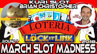 🚩ROUND#1 ➡ Lock it Link 🎰 #MarchMadness2018 #Slots🎪 Brian Christopher VS. Kuri Slot Channel