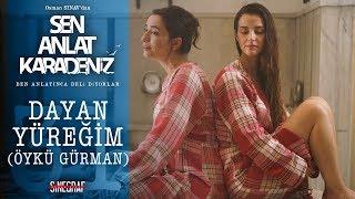 Dayan Yüreğim - Öykü Gürman - Sen Anlat Karadeniz 31.Bölüm