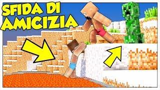 METTIAMO ALLA PROVA LA NOSTRA AMICIZIA! - Minecraft ITA