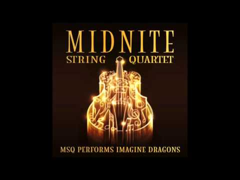 Radioactive MSQ Performs Imagine Dragons by Midnite String Quartet