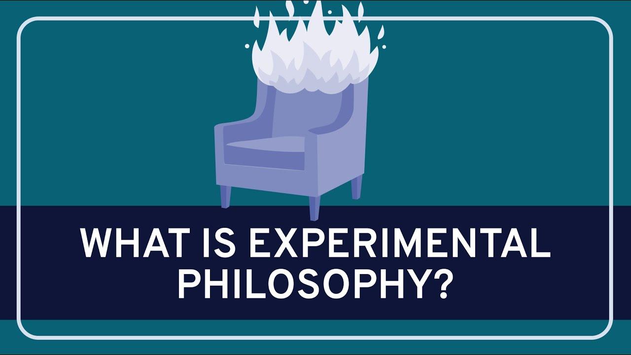 PHILOSOPHY - Contemporary: Experimental Philosophy - YouTube