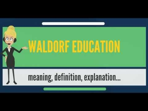 What is WALDORF EDUCATION? What does WALDORF EDUCATION mean? WALDORF EDUCATION meaning