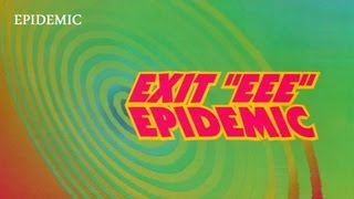 Exit EEE - Epidemic