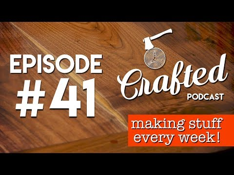 Crafted Podcast #41: Staying Organized & Productive In Our Woodworking