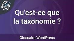 Qu'est-ce que la taxonomie ?