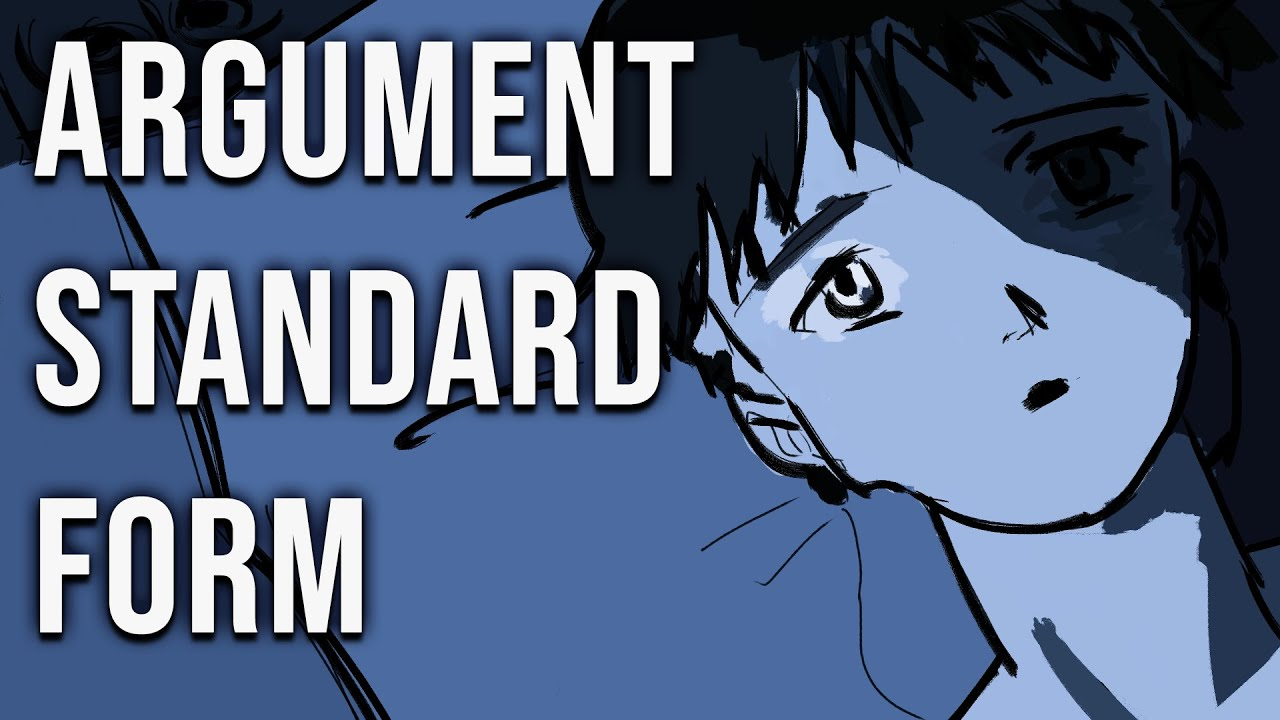 Argument Standard Form - Definition, Examples, Benefits