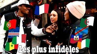 LES NATIONALITÉS LES PLUS INFIDÈLES SELON VOUS ? Part 2