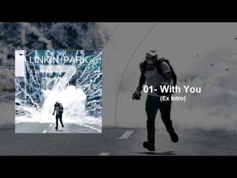 Linkin Park  With You Ext Intro Studio Version The Soldier 7