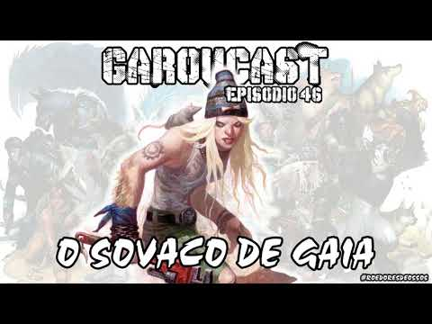 garoucast-#46---o-sovaco-de-gaia