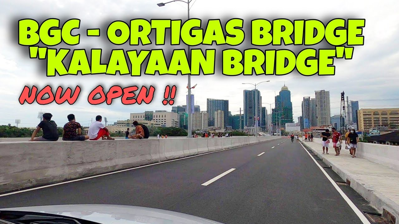 BGC - ORTIGAS BRIDGE (KALAYAAN BRIDGE or Santa MONICA - LAWTON BRIDGE) - NOW OPEN 12 JUNE 2021