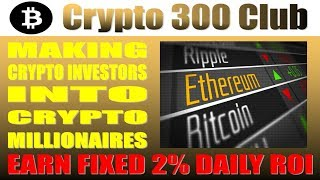 Crypto300Club   Bitcoin Trading Without Fees   Earn 2 Percent Daily