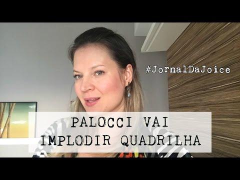 #JornalDaJoice - PALOCCI VAI IMPLODIR QUADRILHA