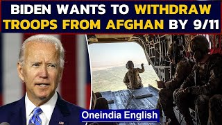 Joe Biden to announce withdrawal of all the troops from Afghanistan soon | Oneindia News