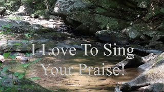 I Love To Sing Your Praise, Lord