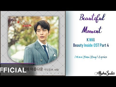 K Will (케이윌) - Beautiful Moment [내 생에 아름다운] 가사/Lyrics [Han|Rom|Eng] The Beauty Inside OST Part 4