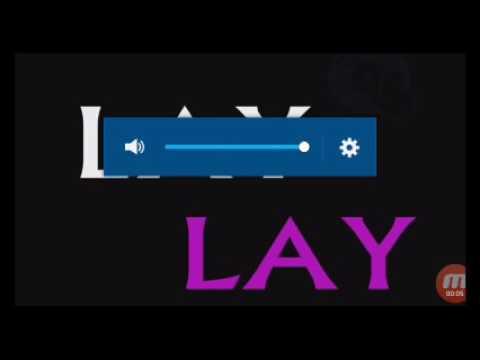 LAY LAY LAY LA LAY LAY LA