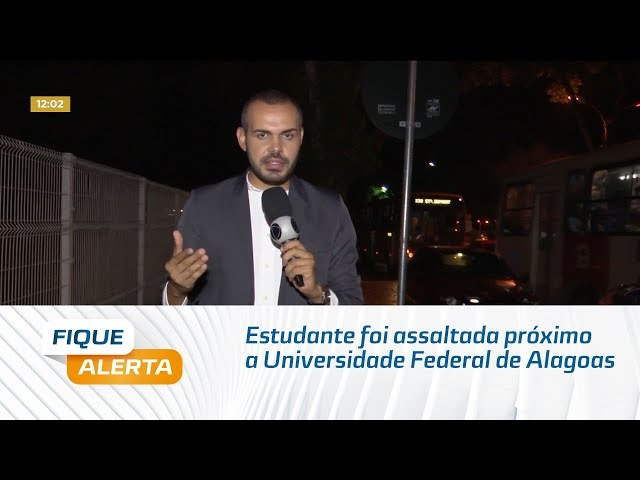 Estudante foi assaltada próximo a Universidade Federal de Alagoas