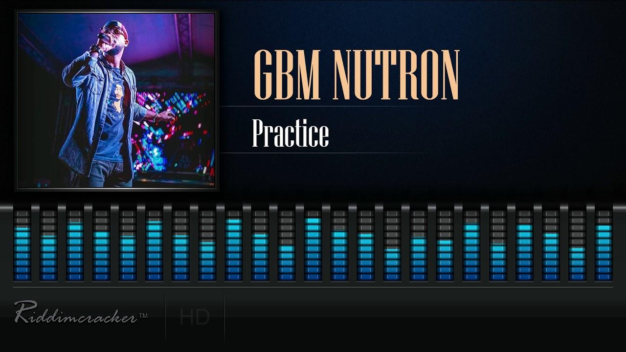 Download GBM Nutron - Practice [2019 Soca] [HD]