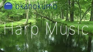 Relaxing Music For Stress Relief〜Harp Music〜Instrumental Harp〜いやしのハープ