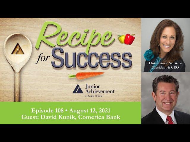 Recipe for Success with Guest David Kunik, Comerica Bank