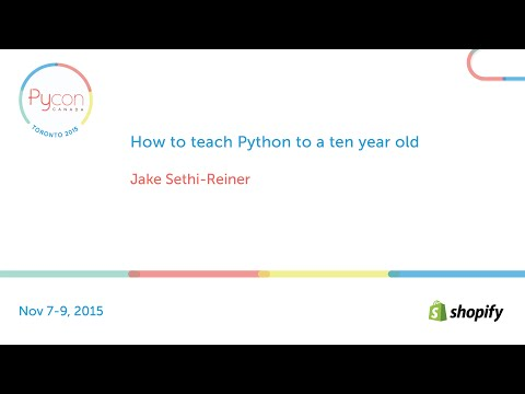 How to teach Python to a ten year old (Jake Sethi-Reiner)