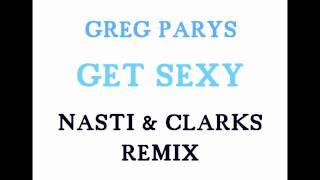 GREG PARYS _ GET SEXY (NASTI & CLARKS REMIX)