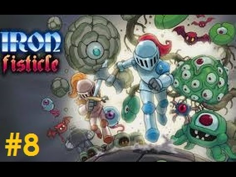 Let's Play - Iron Fisticle - Episode 8