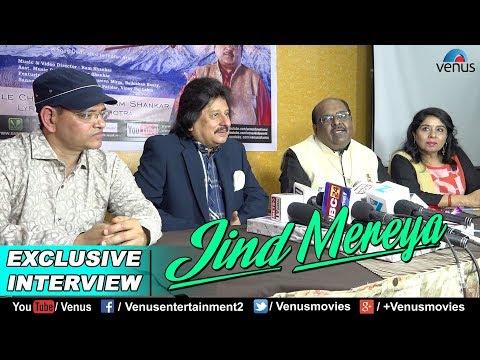 Jind Mereya Music Launch | Interview of Pankaj Udhas, Ram Shankar | Single Chartbuster Song