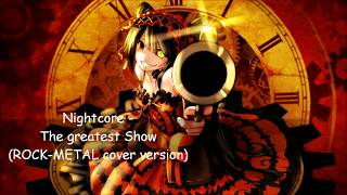 Nightcore The greatest Show ROCK METAL cover version