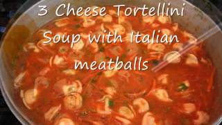 Three Cheese Tortellini Soup With Italian Meatballs At Whiskey Dicks Five Star Dive Bar