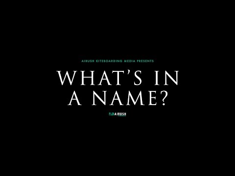 WHAT'S IN A NAME? MOVIE - AIRUSH KITEBOARDING