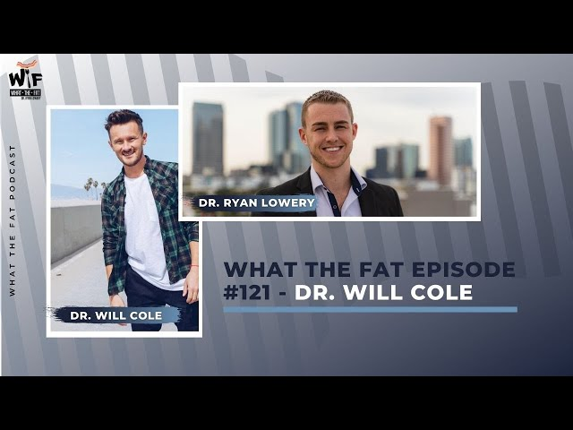 What the fat #121 - Dr. Will Cole