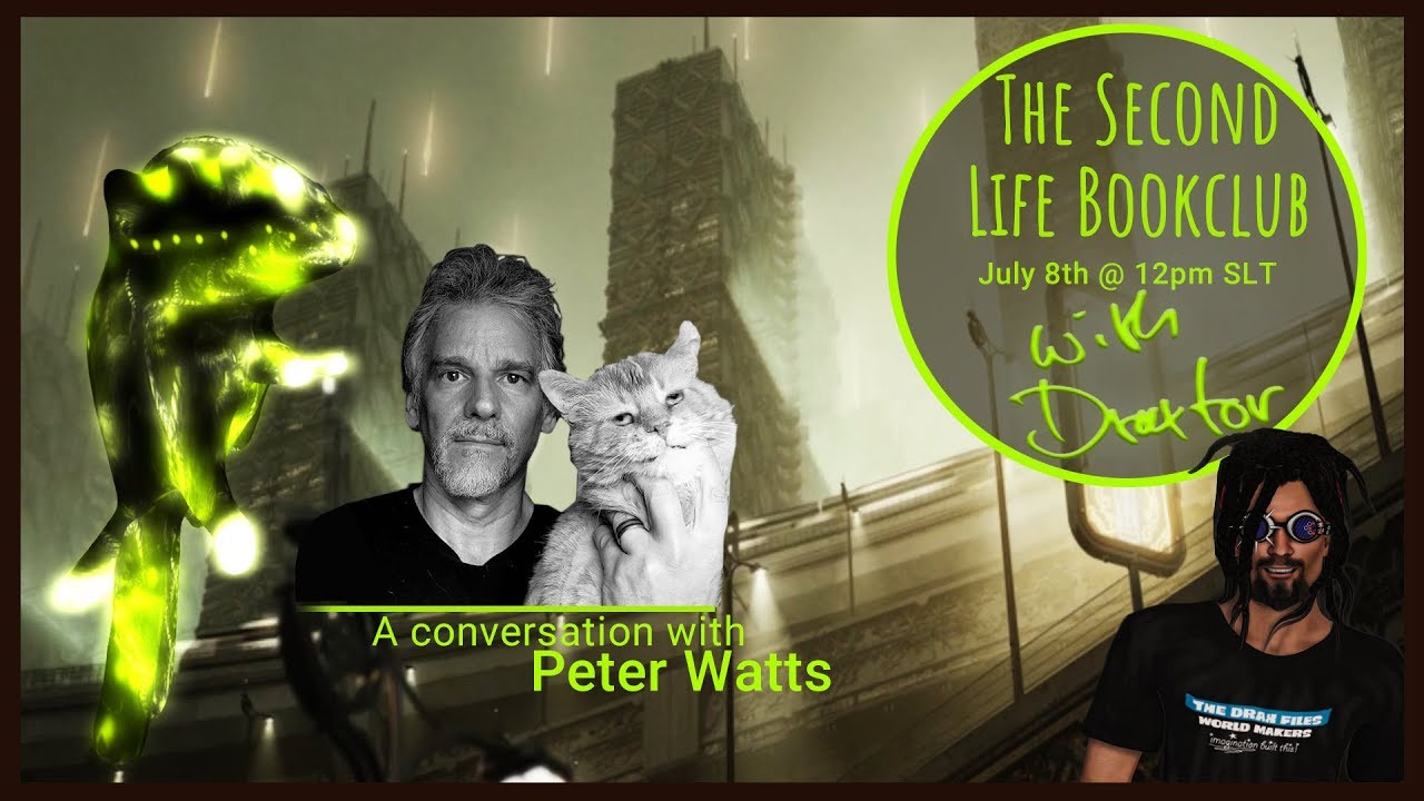 The Second Life Book Club with Draxtor - A Conversation with Author Peter Watts