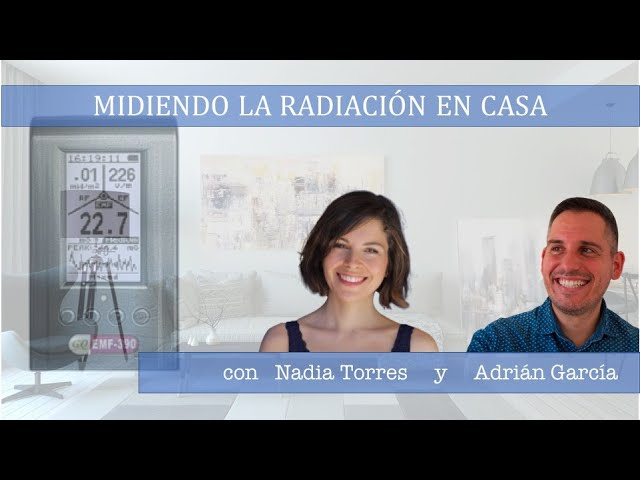 MIDIENDO LA RADIACIÓN EN CASA