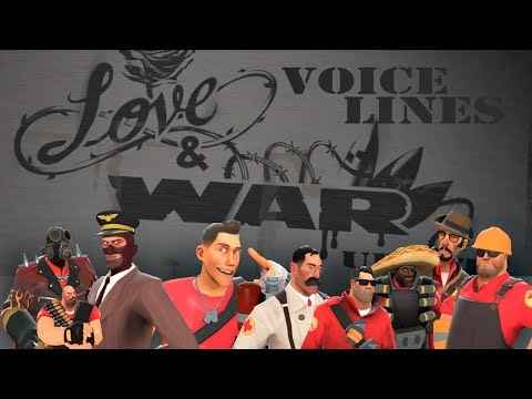 TF2: The Love & War [All Voice Lines]