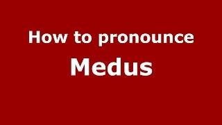 how to pronounce medus spanish argentina pronouncenames com