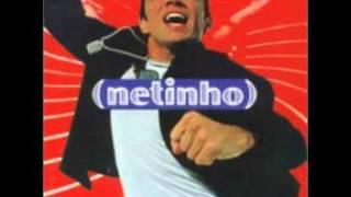 NETINHO - pra te ter aqui